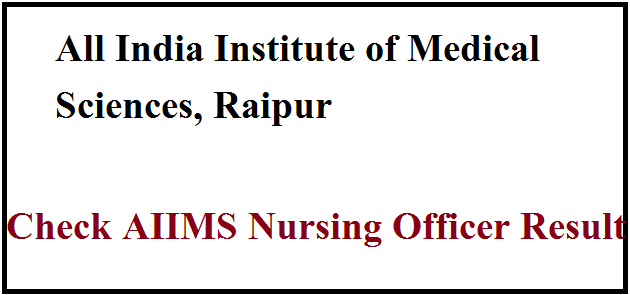 AIIMS Raipur Nursing Officer Result 2019