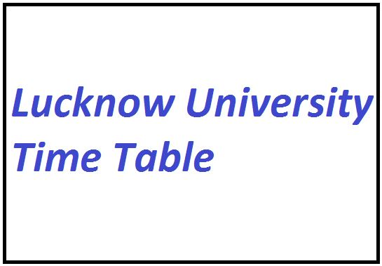Lucknow University Time Table 2021